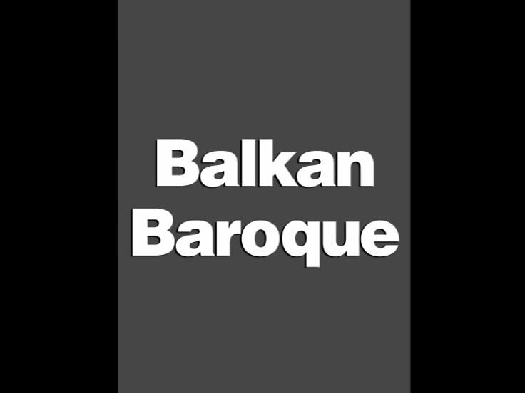 Balkan Baroque (Marina, center)